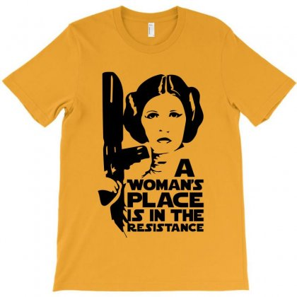 A Woman's Place Is In The Resistance T-shirt Designed By Sengul