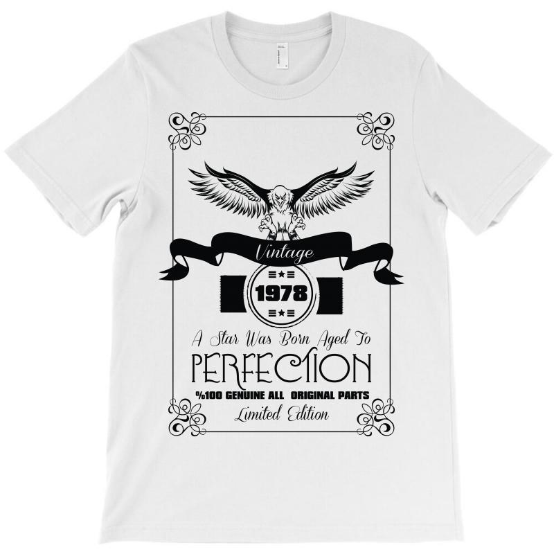 90a32c02524 Custom Vintage 1978 A Star Was Born Aged Perfection T-shirt By ...