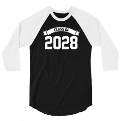 class of 2028 novelty high school elementary 3/4 Sleeve Shirt | Artistshot