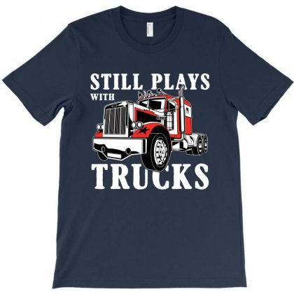 Still Plays With Trucks Family Matching T-shirt Designed By Akin