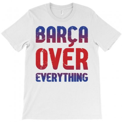 Barca Over Everything!! T-shirt Designed By Republic Of Design