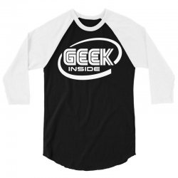 geek inside 3/4 Sleeve Shirt | Artistshot