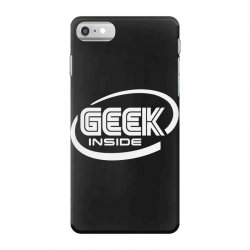 geek inside iPhone 7 Case | Artistshot