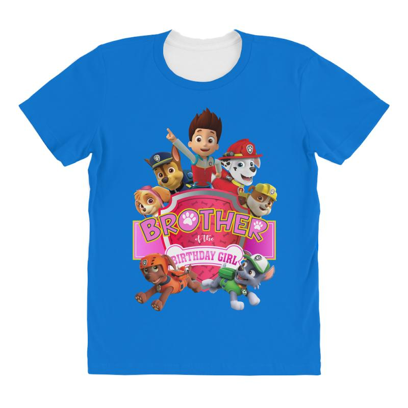 7359759ad2a Paw Patrol Birthday Girl Brother All Over Women's T-shirt. By Artistshot