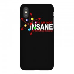 i am not insane inspired by the big bang theory, ideal birthday iPhoneX Case | Artistshot