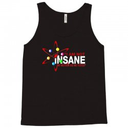 i am not insane inspired by the big bang theory, ideal birthday Tank Top | Artistshot