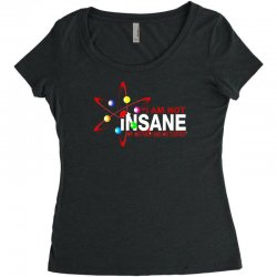i am not insane inspired by the big bang theory, ideal birthday Women's Triblend Scoop T-shirt | Artistshot