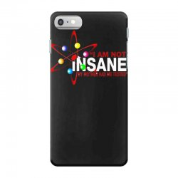 i am not insane inspired by the big bang theory, ideal birthday iPhone 7 Case | Artistshot