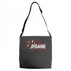 i am not insane inspired by the big bang theory, ideal birthday Adjustable Strap Totes | Artistshot