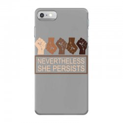 nevertheless she persists iPhone 7 Case | Artistshot