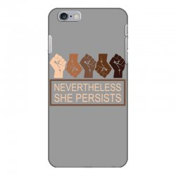 nevertheless she persists iPhone 6 Plus/6s Plus Case | Artistshot