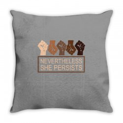 nevertheless she persists Throw Pillow | Artistshot