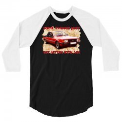 some things get better cortina, ideal gift or birthday present 3/4 Sleeve Shirt   Artistshot