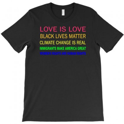 Love Is Love, Black Lives Matter, Climate Change Is Real, Immigrants M T-shirt Designed By Mdk Art