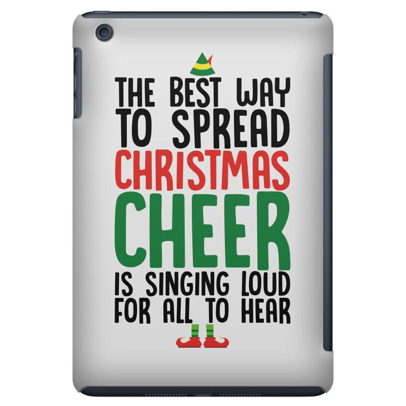 b2c2474f the best way to spread christmas cheer is singing loud for all to hear iPad  Mini Case