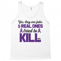 yes,they are fake. my real ones tried to kill me pancreatic cancer Tank Top | Artistshot