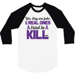 yes,they are fake. my real ones tried to kill me pancreatic cancer 3/4 Sleeve Shirt | Artistshot