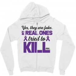 yes,they are fake. my real ones tried to kill me pancreatic cancer Zipper Hoodie | Artistshot
