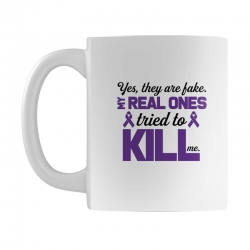 yes,they are fake. my real ones tried to kill me pancreatic cancer Mug | Artistshot