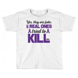 yes,they are fake. my real ones tried to kill me pancreatic cancer Toddler T-shirt | Artistshot
