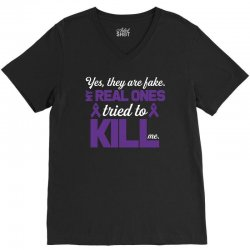 yes,they are fake. my real ones tried to kill me pancreatic cancer V-Neck Tee | Artistshot