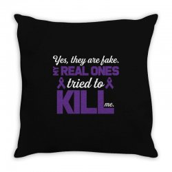 yes,they are fake. my real ones tried to kill me pancreatic cancer Throw Pillow | Artistshot