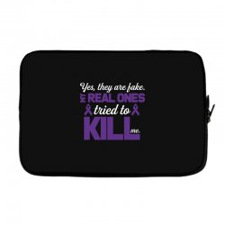 yes,they are fake. my real ones tried to kill me pancreatic cancer Laptop sleeve | Artistshot