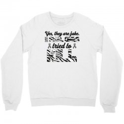 yes, they are fake. my real ones tried to kill me carcinoid cancer Crewneck Sweatshirt | Artistshot