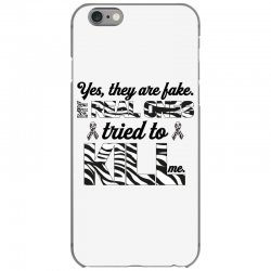 yes, they are fake. my real ones tried to kill me carcinoid cancer iPhone 6/6s Case | Artistshot