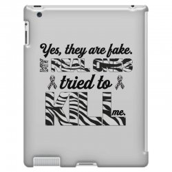 yes, they are fake. my real ones tried to kill me carcinoid cancer iPad 3 and 4 Case | Artistshot