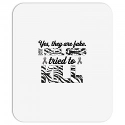 yes, they are fake. my real ones tried to kill me carcinoid cancer Mousepad | Artistshot
