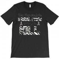 yes, they are fake. my real ones tried to kill me carcinoid cancer T-Shirt | Artistshot