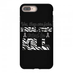 yes, they are fake. my real ones tried to kill me carcinoid cancer iPhone 8 Plus Case | Artistshot