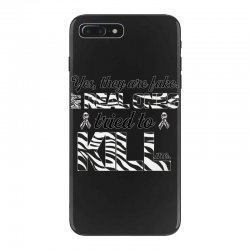yes, they are fake. my real ones tried to kill me carcinoid cancer iPhone 7 Plus Case | Artistshot
