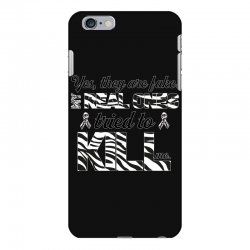yes, they are fake. my real ones tried to kill me carcinoid cancer iPhone 6 Plus/6s Plus Case | Artistshot