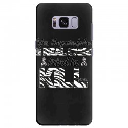 yes, they are fake. my real ones tried to kill me carcinoid cancer Samsung Galaxy S8 Plus Case | Artistshot