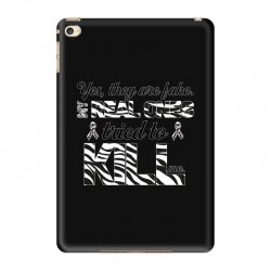 yes, they are fake. my real ones tried to kill me carcinoid cancer iPad Mini 4 Case | Artistshot