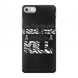 yes, they are fake. my real ones tried to kill me carcinoid cancer iPhone 7 Case | Artistshot