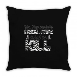 yes, they are fake. my real ones tried to kill me carcinoid cancer Throw Pillow | Artistshot