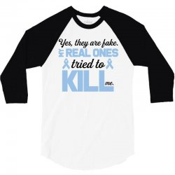 yes, they are fake my real ones tried to kill me stomach cancer 3/4 Sleeve Shirt | Artistshot