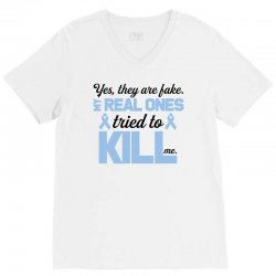 yes, they are fake my real ones tried to kill me stomach cancer V-Neck Tee | Artistshot