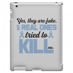 yes, they are fake my real ones tried to kill me stomach cancer iPad 3 and 4 Case | Artistshot