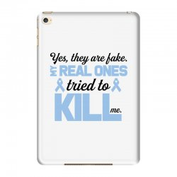 yes, they are fake my real ones tried to kill me stomach cancer iPad Mini 4 Case | Artistshot