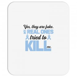 yes, they are fake my real ones tried to kill me stomach cancer Mousepad | Artistshot