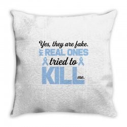 yes, they are fake my real ones tried to kill me stomach cancer Throw Pillow | Artistshot