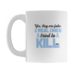 yes, they are fake my real ones tried to kill me stomach cancer Mug | Artistshot