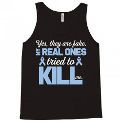 yes, they are fake my real ones tried to kill me stomach cancer Tank Top | Artistshot