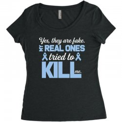 yes, they are fake my real ones tried to kill me stomach cancer Women's Triblend Scoop T-shirt | Artistshot