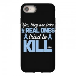 yes, they are fake my real ones tried to kill me stomach cancer iPhone 8 Case | Artistshot