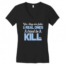 yes, they are fake my real ones tried to kill me stomach cancer Women's V-Neck T-Shirt | Artistshot